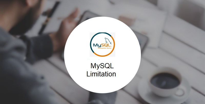 What is limitation Of MYSQL